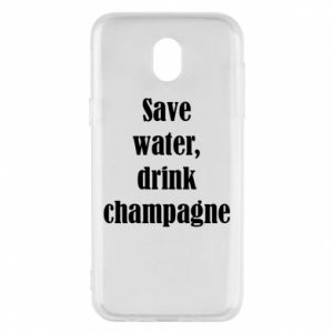 Phone case for Samsung J5 2017 Save water, drink champagne