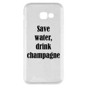 Phone case for Samsung A5 2017 Save water, drink champagne