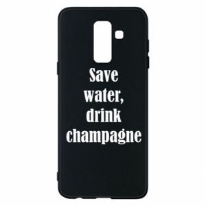 Phone case for Samsung A6+ 2018 Save water, drink champagne