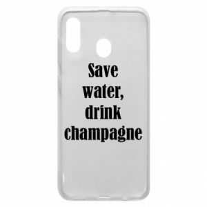 Phone case for Samsung A20 Save water, drink champagne