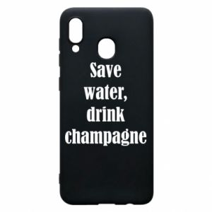 Phone case for Samsung A30 Save water, drink champagne