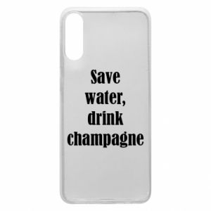 Phone case for Samsung A70 Save water, drink champagne