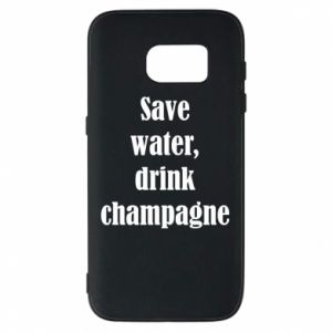 Phone case for Samsung S7 Save water, drink champagne