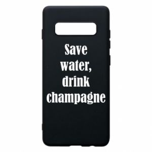 Phone case for Samsung S10+ Save water, drink champagne
