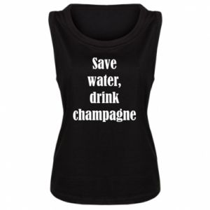 Damska koszulka bez rękawów Save water, drink champagne