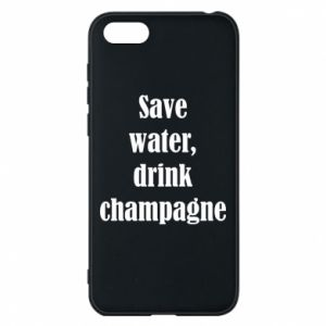 Phone case for Huawei Y5 2018 Save water, drink champagne