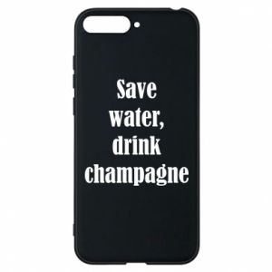 Phone case for Huawei Y6 2018 Save water, drink champagne