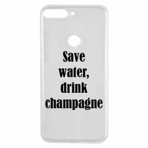 Phone case for Huawei Y7 Prime 2018 Save water, drink champagne