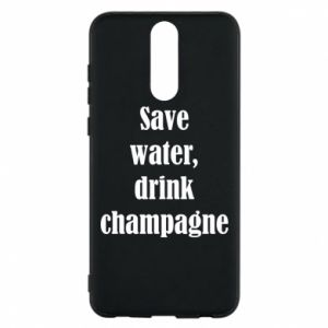 Phone case for Huawei Mate 10 Lite Save water, drink champagne