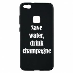 Phone case for Huawei P10 Lite Save water, drink champagne