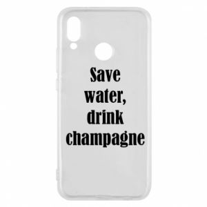 Phone case for Huawei P20 Lite Save water, drink champagne