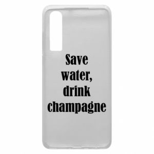Phone case for Huawei P30 Save water, drink champagne