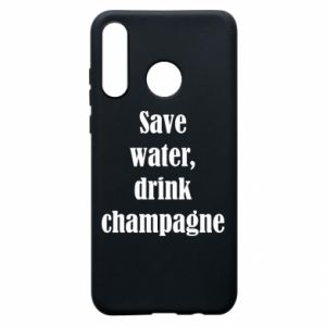 Phone case for Huawei P30 Lite Save water, drink champagne