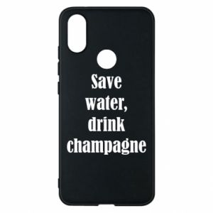 Phone case for Xiaomi Mi A2 Save water, drink champagne
