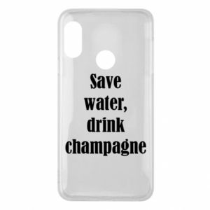 Phone case for Mi A2 Lite Save water, drink champagne