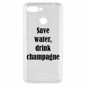 Phone case for Xiaomi Redmi 6 Save water, drink champagne