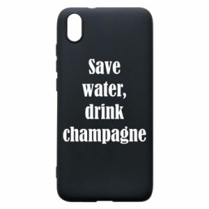 Phone case for Xiaomi Redmi 7A Save water, drink champagne