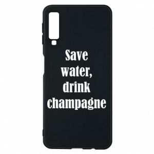 Phone case for Samsung A7 2018 Save water, drink champagne