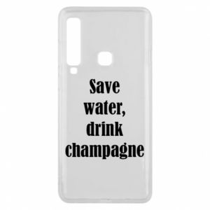 Phone case for Samsung A9 2018 Save water, drink champagne