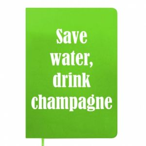 Notepad Save water, drink champagne