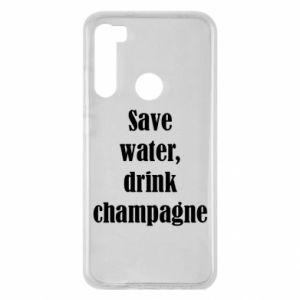 Xiaomi Redmi Note 8 Case Save water, drink champagne
