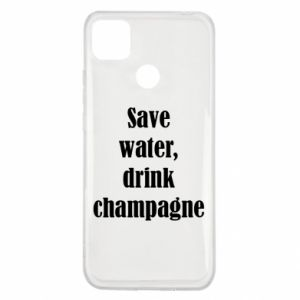 Xiaomi Redmi 9c Case Save water, drink champagne