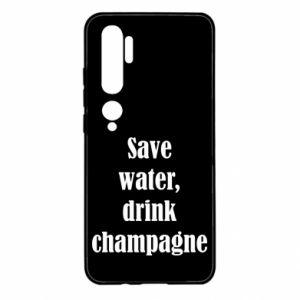Xiaomi Mi Note 10 Case Save water, drink champagne