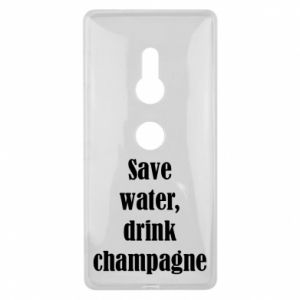 Sony Xperia XZ2 Case Save water, drink champagne