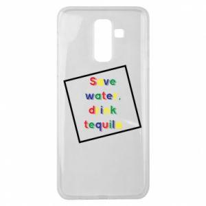 Samsung J8 2018 Case Save water, drink tequila