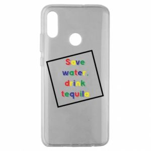 Huawei Honor 10 Lite Case Save water, drink tequila