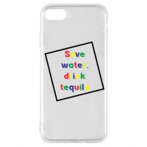 iPhone SE 2020 Case Save water, drink tequila