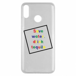 Huawei Y9 2019 Case Save water, drink tequila