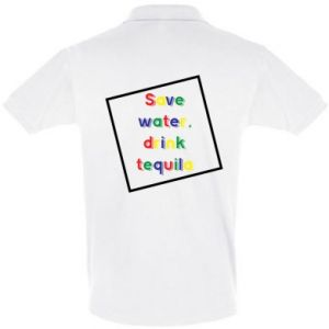 Men's Polo shirt Save water, drink tequila
