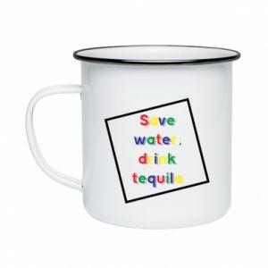 Enameled mug Save water, drink tequila