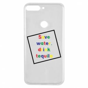 Phone case for Huawei Y7 Prime 2018 Save water, drink tequila