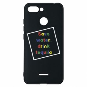 Phone case for Xiaomi Redmi 6 Save water, drink tequila