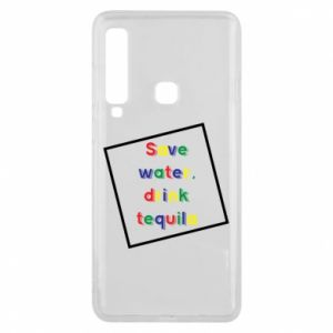 Phone case for Samsung A9 2018 Save water, drink tequila