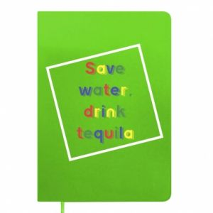 Notepad Save water, drink tequila