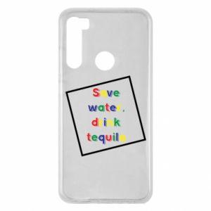 Xiaomi Redmi Note 8 Case Save water, drink tequila