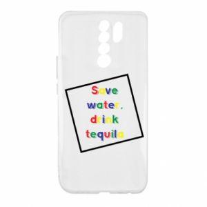 Xiaomi Redmi 9 Case Save water, drink tequila