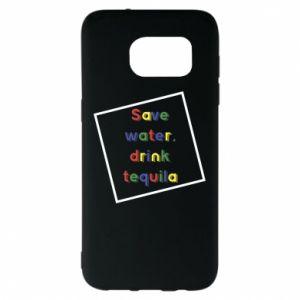 Samsung S7 EDGE Case Save water, drink tequila
