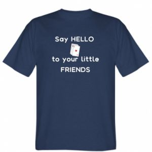 Koszulka Say hello to your little friends