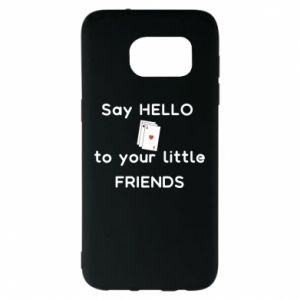 Etui na Samsung S7 EDGE Say hello to your little friends