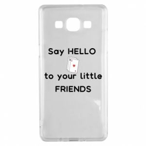Etui na Samsung A5 2015 Say hello to your little friends