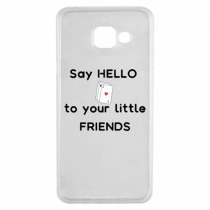 Etui na Samsung A3 2016 Say hello to your little friends