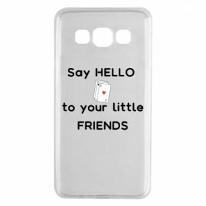 Etui na Samsung A3 2015 Say hello to your little friends