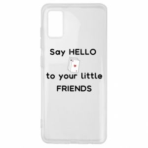 Etui na Samsung A41 Say hello to your little friends