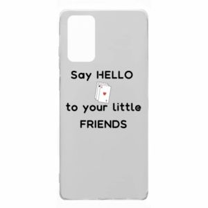 Etui na Samsung Note 20 Say hello to your little friends