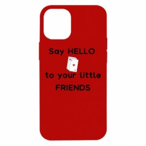 Etui na iPhone 12 Mini Say hello to your little friends
