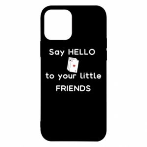 Etui na iPhone 12/12 Pro Say hello to your little friends